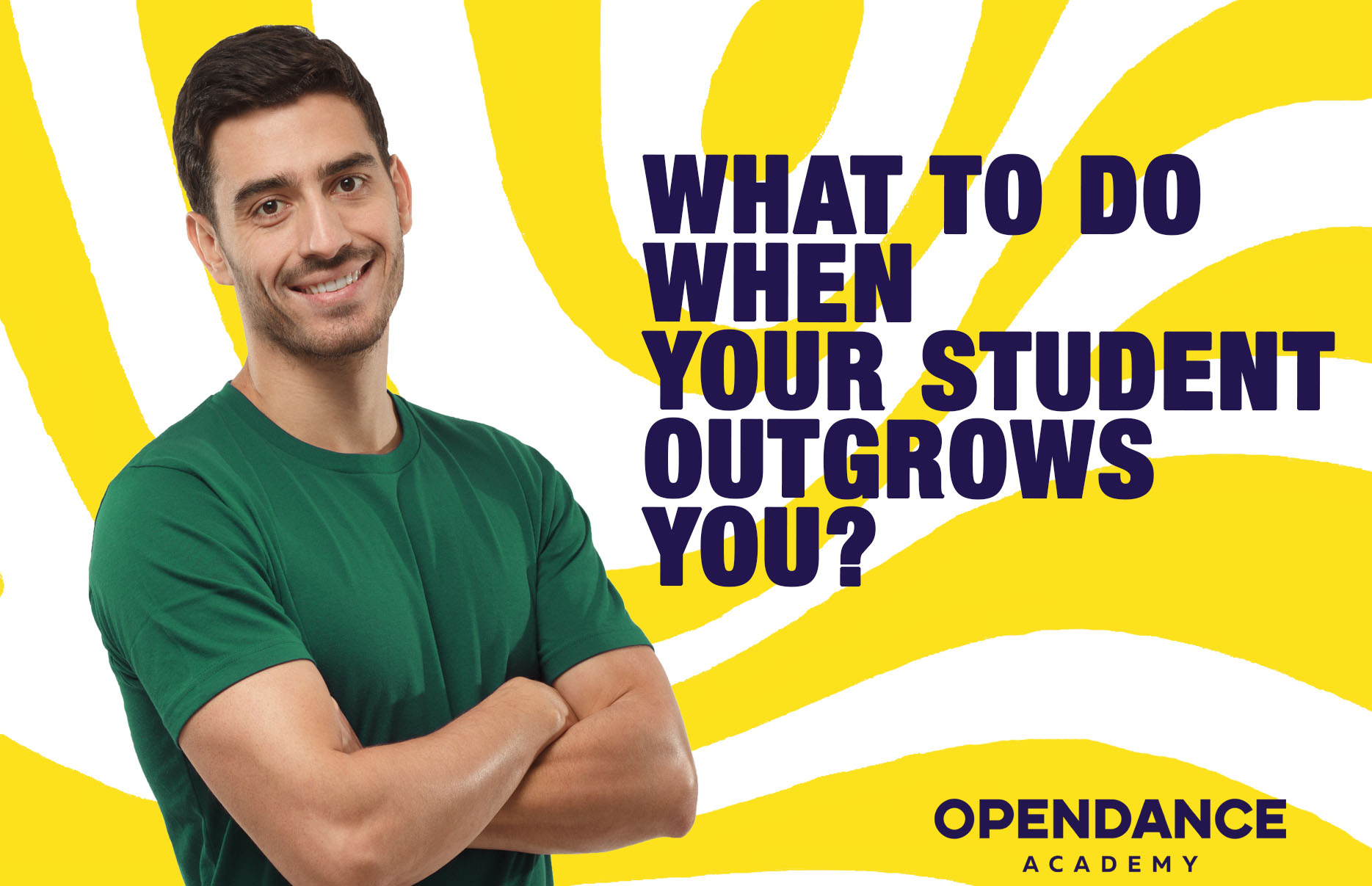 What To Do When Your Student Outgrows You?