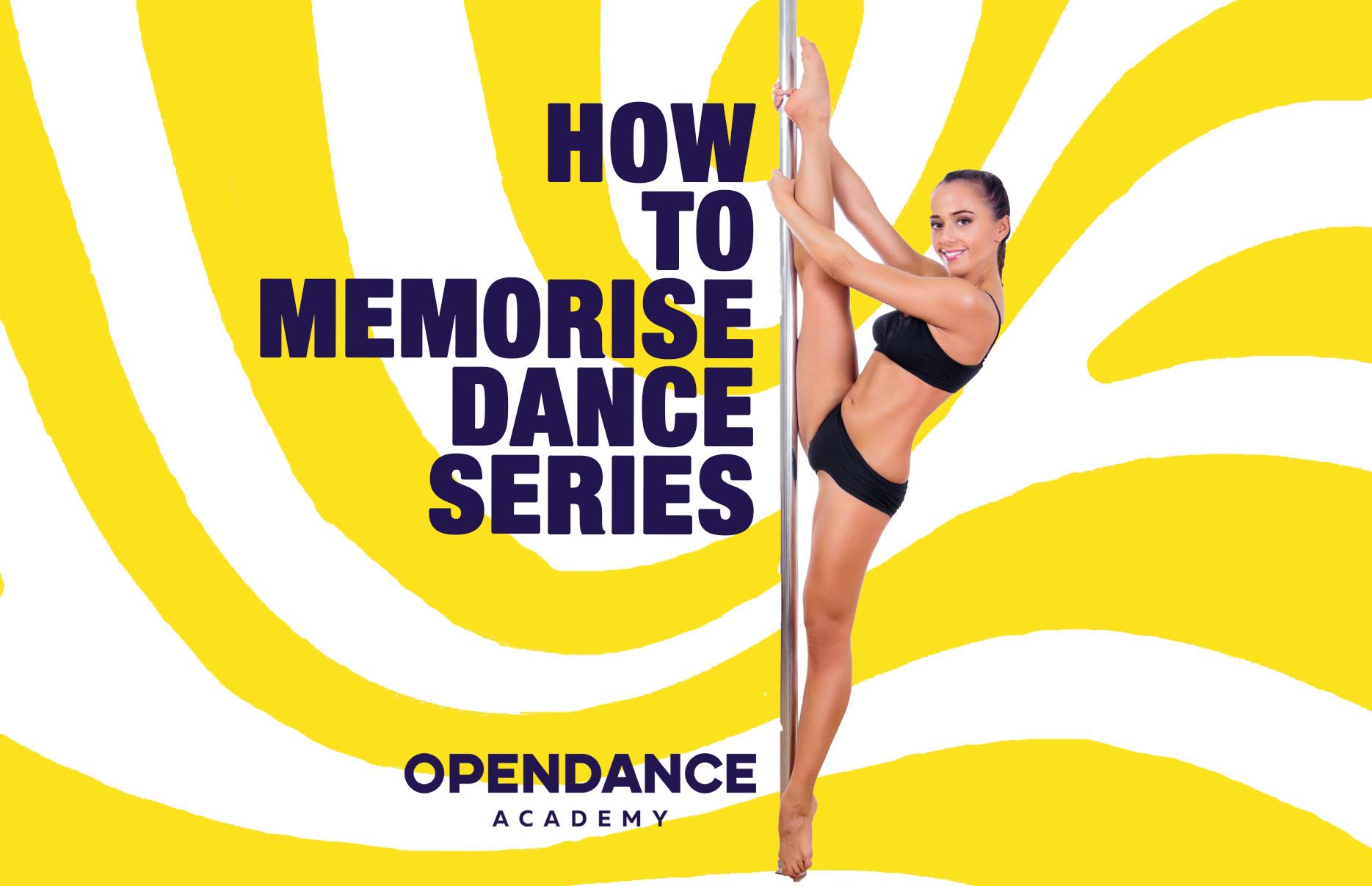 How To Memorise Dance Series